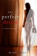The Perfect Deceit (A Jessie Hunt Psychological Suspense Thriller—Book Fourteen)