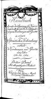 Handbuch aller unter der Regierung des Kaisers Joseph des II für die k. k. Erbländer ergangenen Verordnungen und Gesetze in einer sistematischen Verbindung: 1780 bis 1784