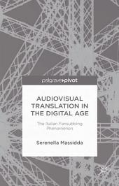 Audiovisual Translation in the Digital Age: The Italian Fansubbing Phenomenon