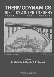 Thermodynamics History And Philosophy Facts Trends Debates Book PDF