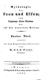 Mythologie der feen und elfen: vom Ursprunge dieses Glaubens bis auf die neuesten Zeiten, Band 2