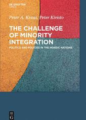 The Challenge of Minority Integration: Politics and Policies in the Nordic Nations
