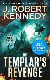 The Templar's Revenge: A James Acton Thriller, Book #19