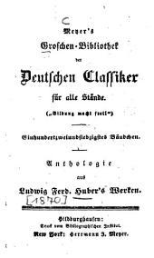 Anthologie aus Ludwig Ferd: Huber's Werken