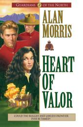 Heart of Valor (Guardians of the North Book #2)