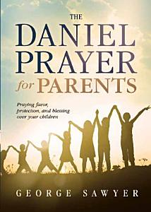 The Daniel Prayer for Parents Book
