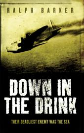 Down in the Drink: Their Deadliest Enemy Was the Sea