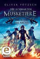 Die Schwarzen Musketiere   Das Buch der Nacht PDF