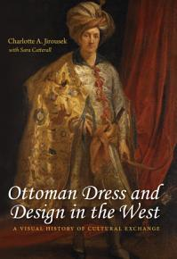 Ottoman Dress and Design in the West PDF