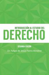 Introducción Al Estudio Del Derecho: Segunda Edición