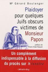 Plaidoyer pour quelques Juifs obscurs victimes de Monsieur Papon: Préface de Pierre Vidal-Naquet