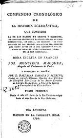 Compendio cronológico de la historia eclesiástica: que contiene la de las iglesias de oriente y occidente .... Tomo primero [- quarto]