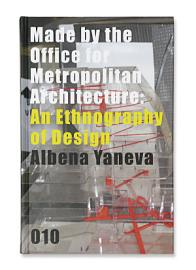 Made By The Office For Metropolitan Architecture