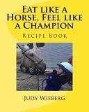 Eat Like a Horse, Feel Like a Champion