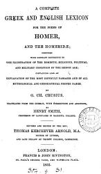 A complete Greek and English lexicon for the poems of Homer and the Homerid    tr  by H  Smith  revised and ed  by T K  Arnold PDF