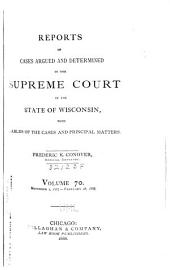 Wisconsin Reports: Cases Determined in the Supreme Court of Wisconsin, Volume 70
