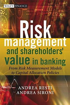Risk Management and Shareholders  Value in Banking PDF