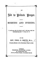 An Aid to Private Prayer  Morning and evening   An aid to private prayer for the sabbath    PDF