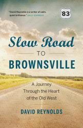 Slow Road To Brownsville Book PDF