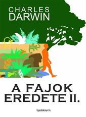 A fajok eredete II. kötet