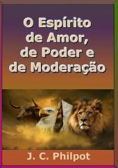 O Espírito De Amor, De Poder E De Moderação