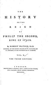 The History of the Reign of Philip the Second, King of Spain: Volume 2