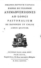 Johannis-Baptistae Casparis d ́Ansse de Villoison animadversiones ad Longi Pastoralium de Daphnide et Chloe libros quatuor