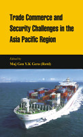 Trade Commerce and Security Challenges in the Asia Pacific Region PDF