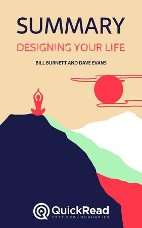 Designing Your Life by Bill Burnett and Dave Evans  Summary  PDF