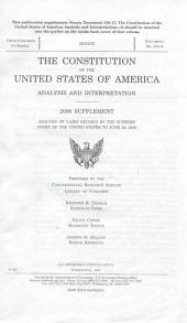 The Constitution of the United States of America: Analysis and Interpretation : 2006 Supplement : Analysis of Cases Decided by the Supreme Court of the United States to June 29, 2006