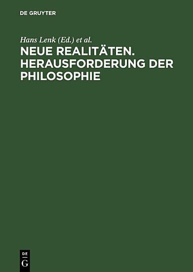 Neue Realit  ten  Herausforderung der Philosophie PDF