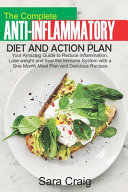 The Complete Anti Inflammatory Diet and Action Plan Book