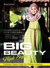 Big Beauty Hijab Style: Panduan Gaya Hijab XL Paling lengkap