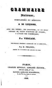 Grammaire italienne: simplifiée et réduite a 20 leçons, avec des thèmes, des dialogues, et un petit recueil de traits d'histoire en italien, à l'usage des commençans