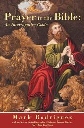Prayer in the Bible: An Interrogative Guide