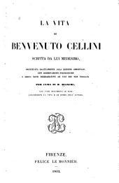 La vita di Benvenuto Cellini: scritta da lui medesimo restituita esattamente alla lezione originale, con osservazioni filologiche e brevi note dichiarative ad uso dei non Toscani