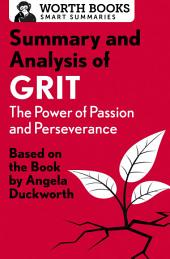 Summary and Analysis of Grit: The Power of Passion and Perseverance: Based on the Book by Angela Duckworth
