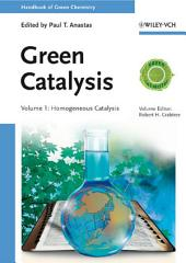 Handbook of Green Chemistry, Green Catalysis, Homogeneous Catalysis