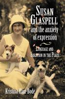 Susan Glaspell and the Anxiety of Expression PDF