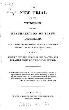 The new trial of the witnesses  or  The resurrection of Jesus considered PDF