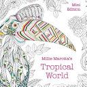 Millie Marotta's Tropical World: Mini Edition