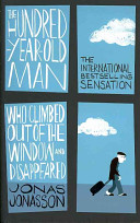 The Hundred year old Man who Climbed Out of the Window and Disappeared