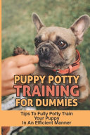 Puppy Potty Training For Dummies
