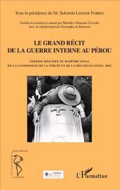 Grand récit de la guerre interne au Pérou: Version résumée du rapport final de la commission de la vérité et de la réconciliation, 2003