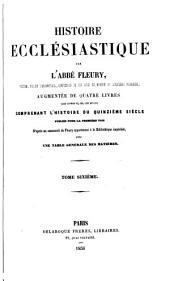 Histoire ecclésiastique: augmentée de quatre livres (les CI, CII, CIII et CIV) comprenant l'histoire du quinzième siècle, Volume6
