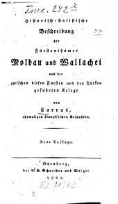 Historisch-statistische Beschreibung der Fürstenthümer Moldau und Wallachei und der zwischen diesen Fürsten und den Türken geführten Kriege