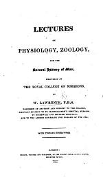 Lectures on Physiology, Zoology, and the Natural History of Man, delivered at the Royal College of Surgeons ... With twelve engravings