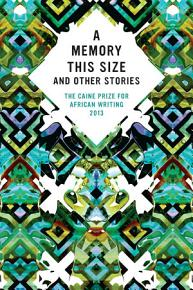 The Caine Prize for African Writing 2013 PDF