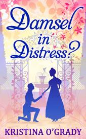 Damsel In Distress? (Time-Travel to Regency England, Book 2)