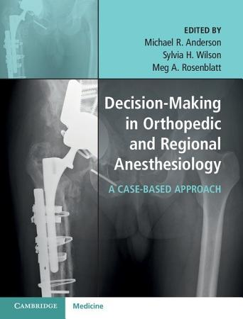 Decision Making in Orthopedic and Regional Anesthesiology PDF